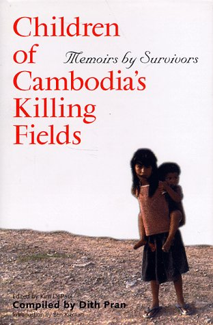 Children of Cambodia's Killing Fields: Memoirs by Survivors (Yale Southeast Asia Studies Monograph)