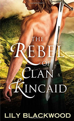 Rebel of Clan Kincaid, The (Highland Warrior)