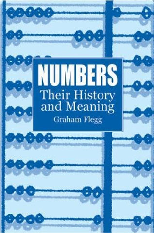 Numbers: Their History and Meaning (Dover Books on Mathematics)