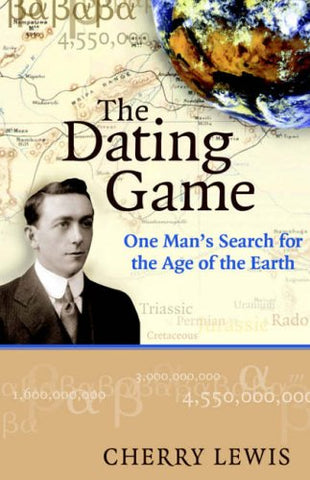 The Dating Game: One Man's Search for the Age of the Earth