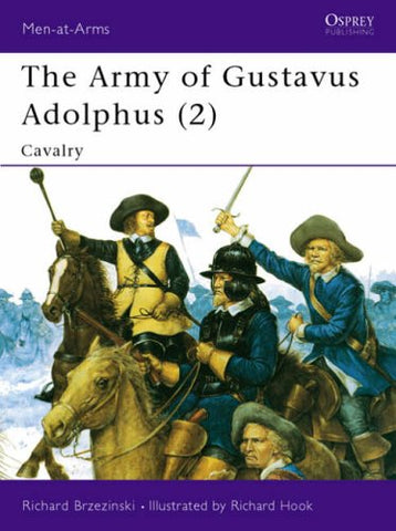 The Army of Gustavus Adolphus (2): Cavalry: Pt.2 (Men-at-Arms)