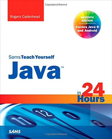 Java in 24 Hours, Sams Teach Yourself (Covering Java 8) (Sams Teach Yourself.in 24 Hours (Paperback))