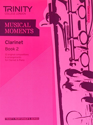Musical Moments Clarinet: Book 2 (Trinity Performers Series)