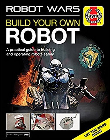 Robot Wars: Build Your Own Robot Manual (Haynes Manuals)