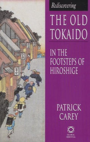 Rediscovering the Old Tokaido: In the Footsteps of Hiroshige