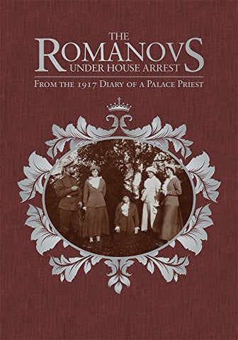 The Romanovs Under House Arrest