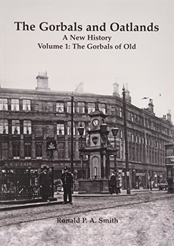 The Gorbals and Oatlands a New History: The Gorbals of Old 1