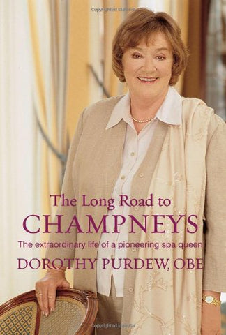 The Long Road to Champneys: The extraordinary life of a pioneering Spa Queen