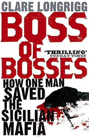 Boss of Bosses: How One Man Saved the Sicilian Mafia