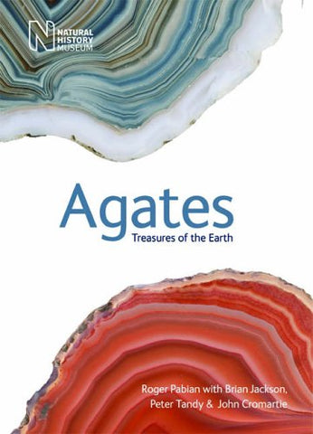 Agates: Treasures of the Earth (Natural History Museum)
