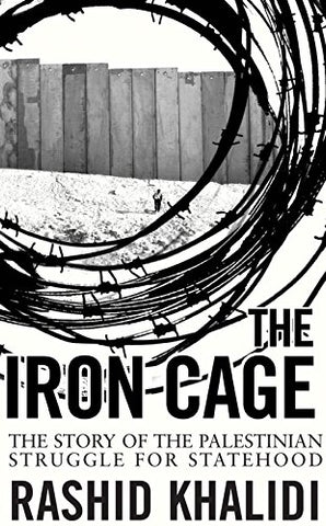 Iron Cage: The Story of the Palestinian Struggle for Statehood