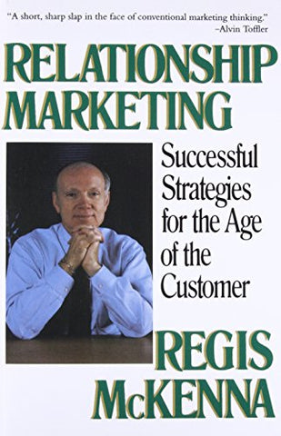 Relationship Marketing: Successful Strategies For The Age Of The Customer: Successful Srategies for the Age of the Customer
