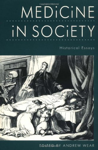 Medicine in Society: Historical Essays