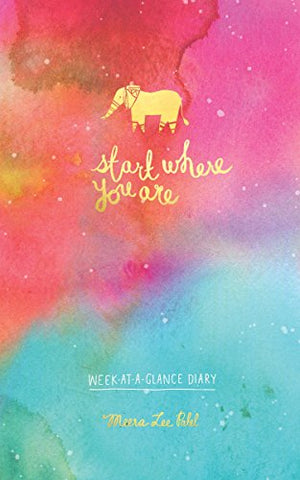 Start Where You are Week-at-a-Glance Diary (Perpetual Diary)