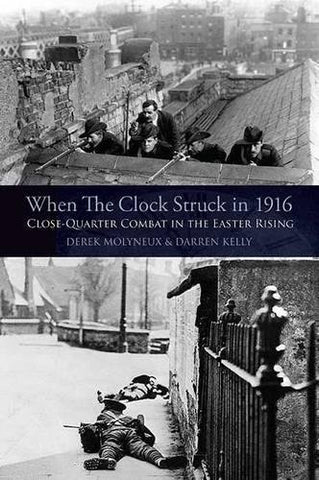 When the Clock Struck in 1916: Close-Quarter Combat in the Easter Rising