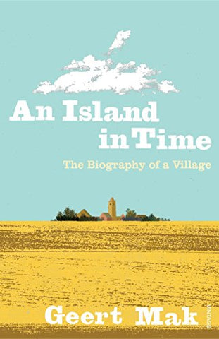 An Island in Time: The Biography of a Village