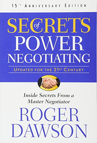Secrets Of Power Negotiating : 15th Anniversay Edition Inside Secrets From a Master Negotiator