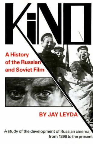 Kino: A History of the Russian and Soviet Film: A History of the Russian and Soviet Film, With a New Postscript and a Filmography Brought Up to the Present (Princeton Paperbacks)