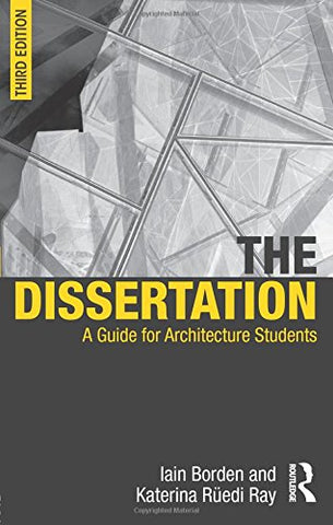 The Dissertation: A Guide for Architecture Students