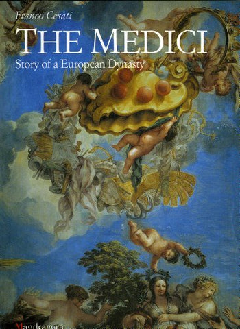 The Medici: Story of a European Dynasty