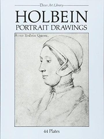 Holbein Portrait Drawings: 44 Plates by Hans Holbein the Younger (Dover Art Library)
