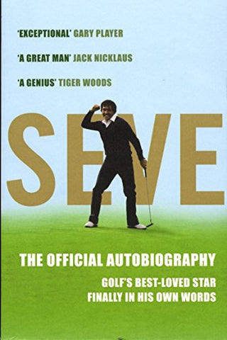 Seve: The Autobiography: The Official Autobiography