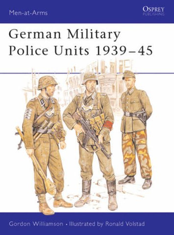 German Military Police Units 1939-45 (Men-at-Arms)
