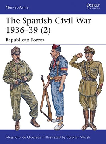 The Spanish Civil War 193639 (2): Republican Forces (Men-at-Arms)