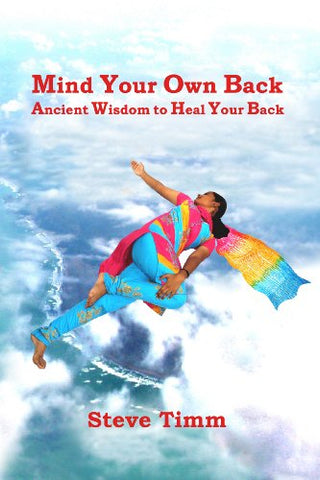 Mind Your Own Back: Ancient Wisdom to Heal Your Back