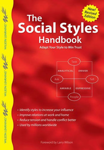 Social Styles Handbook: Adapt Your Style to Win Trust (Wilson Learning Library)