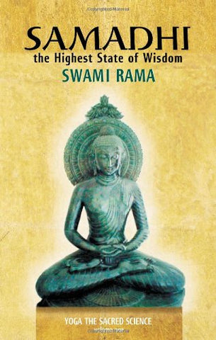 Samadhi the Highest State of Wisdom: Yoga the Sacred Science Volume One: 1