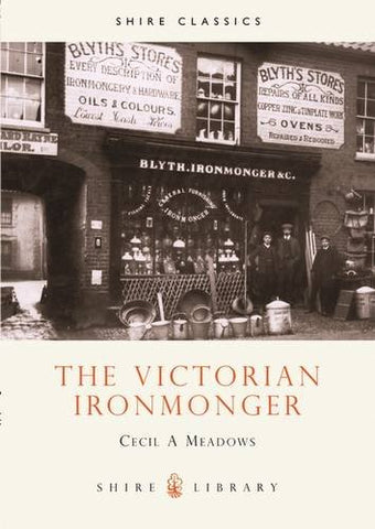 The Victorian Ironmonger (Shire Album)