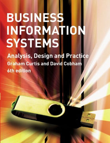 Business Information Systems: Analysis, Design and Practice