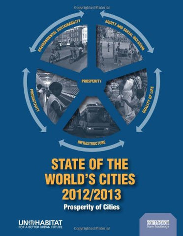 State of the World's Cities 2012/2013: Prosperity of Cities