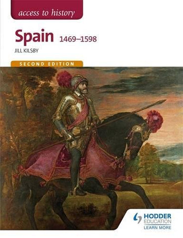Access to History: Spain 1469-1598 Second Edition