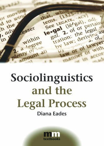 Sociolinguistics and the Legal Process (MM Textbooks)