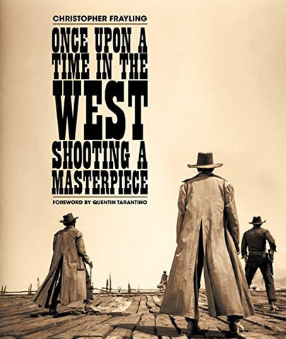 Once Upon a Time in The West Shooting a Masterpiece