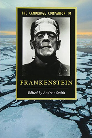 The Cambridge Companion to Frankenstein (Cambridge Companions to Literature)