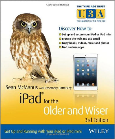 iPad for the Older and Wiser Get Up and Running with Your iPad or iPad mini
