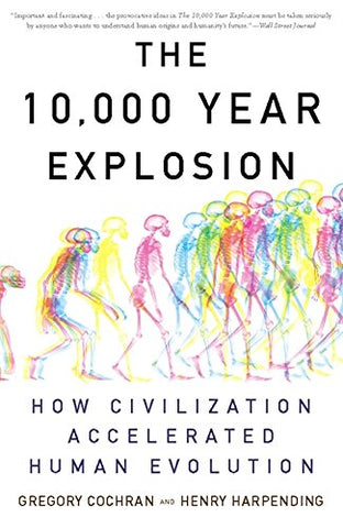 10,000 Year Explosion: How Civilization Accelerated Human Evolution
