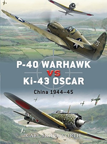 P-40 Warhawk vs Ki-43 Oscar: China 1944-45 (Duel)