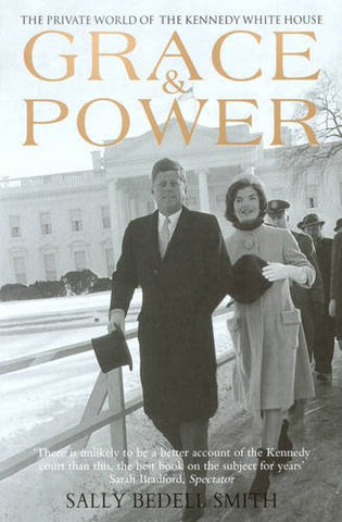 Grace & Power: The Private World Of The Kennedy White House