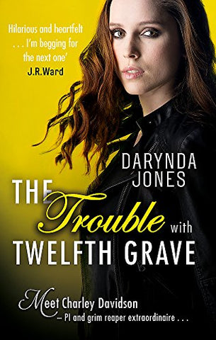 The Trouble With Twelfth Grave (Charley Davidson)
