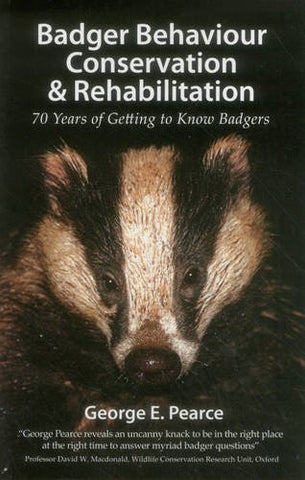 Badger Behaviour, Conservation & Rehabilitation - 70 Years of Getting to Know Badgers (Pelagic Monographs)