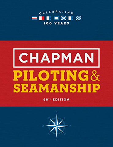 Chapman Piloting & Seamanship, 68th Edition (Chapman Piloting and Seamanship)