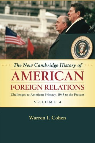The New Cambridge History of American Foreign Relations: Volume 4