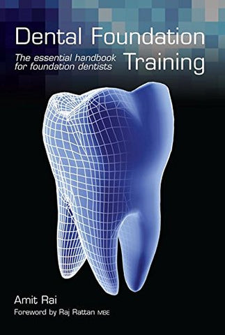 Dental Foundation Training: The Essential Handbook for Foundation Dentists