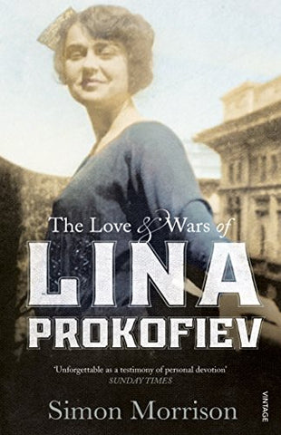 The Love and Wars of Lina Prokofiev: The Story of Lina and Serge Prokofiev