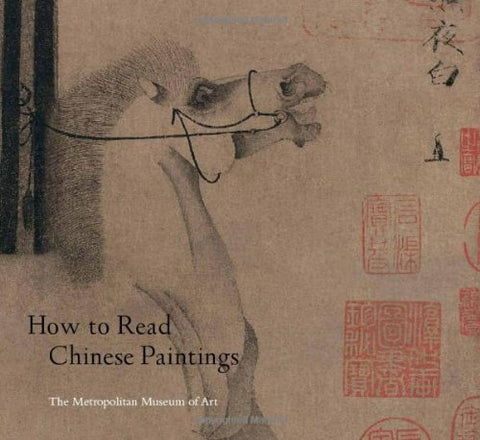 How to Read Chinese Paintings (Metropolitan Museum of Art) (The Metropolitan Museum of Art - How to Read)