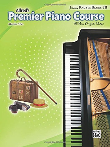 Premier Piano Course Jazz, Rags & Blues, Bk 2B: All New Original Music (Alfred's Premier Piano Course)